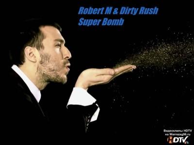 勝手に次期レスミルズ使用曲予想2 Robert M. & Dirty Rush – Super Bomb (Ti-Mo Remix)